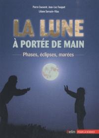 Pierre Causeret et Jean-Luc Fouquet - La Lune à portée de main - Phases, éclipses, marées.