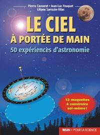 Pierre Causeret et Liliane Sarrazin - Le ciel à portée de main - 50 expériences d'astronomie.