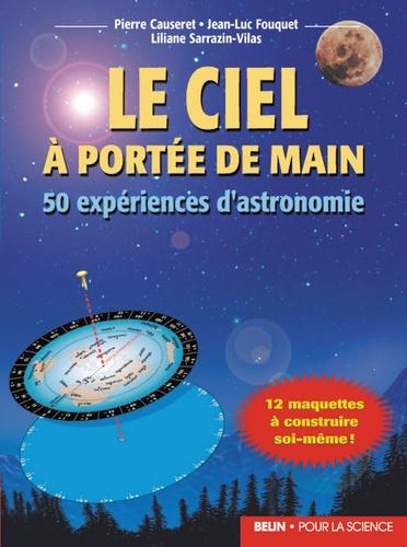 Le ciel à portée de main. 50 expériences d'astronomie