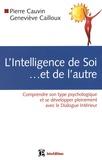 Pierre Cauvin et Geneviève Cailloux - L'Intelligence de soi et de l'autre.