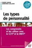 Pierre Cauvin et Geneviève Cailloux - Les types de personnalité - Les comprendre et les utiliser avec le CCTI et le MBTI.