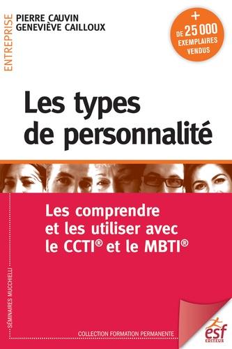Les types de personnalité - Pierre Cauvin, Geneviève Cailloux - Format PDF - 9782710131564 - 17,99 €