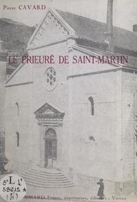 Pierre Cavard - Vienne monastique : le prieuré de Saint-Martin.