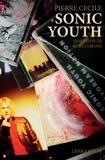 Pierre Cécile - Sonic Youth - Souvenir de Kurt Cobain.