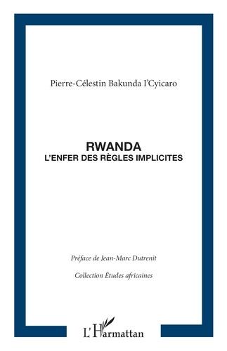 Rwanda. L'enfer des règles implicites