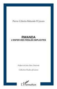 Pierre-Célestin Bakunda Isahu Cyicaro - Rwanda - L'enfer des règles implicites.