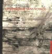 Pierre Cendors - Le voyageur sans voyage.