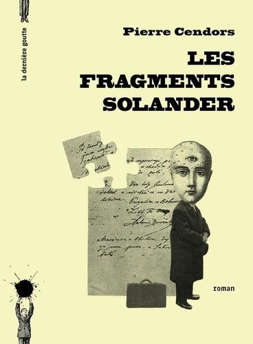 Pierre Cendors - Les fragments Solander.