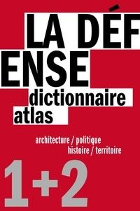 Pierre Chabard et Virginie Picon-Lefebvre - La Défense - Un dictionnaire architecture / politique et un atlas histoire / territoire, 2 volumes.