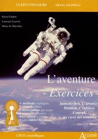 L'aventure- Exercices : Jankélévitch, L'Aventure ; Homère, L'Odyssée ; Conrad, Au coeur des ténèbres - Pierre Chabot  