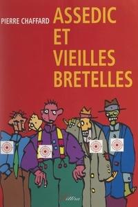 Pierre Chaffard - Assédic et vieilles bretelles.