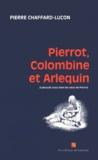 Pierre Chaffard-Luçon - Pierrot, Colombine et Arlequin.