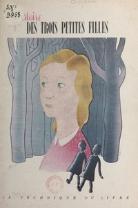 Pierre Chaigneau et Louis Pont - Histoire des trois petites filles.