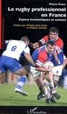 Pierre Chaix - Le rugby professionnel en France - Enjeux économiques et sociaux.