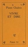 Pierre Chaleix et Marcel Béalu - Vivre et dire.