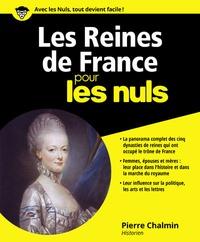 Pierre Chalmin - Les reines de France pour les nuls.