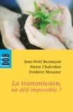 Pierre Chalvidan et Frédéric Mounier - La transmission, un défi impossible ?.