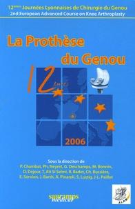 Pierre Chambat et Philippe Neyret - La Prothèse du Genou - 12e Journées Lyonnaises de Chirurgie du Genou.
