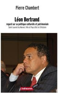 Pierre Chambert - Léon Bertrand : regard sur sa politique culturelle et patrimoniale   Saint-Laurent du Maroni.