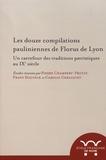 Pierre Chambert-Protat et Franz Dolveck - Les douze compilations pauliniennes de Florus de Lyon - Un carrefour des traditions patristiques au IXe siècle.