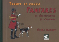 Pierre Chambry - Fanfares de circonstances et d'animaux - Trompe de chasse. 1 CD audio