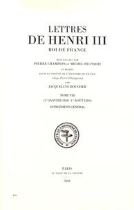Pierre Champion et Michel François - Lettres de Henri III, roi de France - Tome 8 (1er janvier 1588 - 1er août 1589).