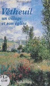 Pierre Champion et  Lhomel - Vétheuil - Un village et son église.