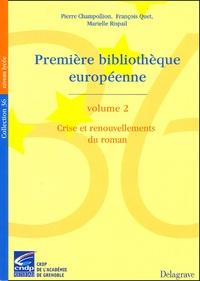 Pierre Champollion et François Quet - Première bibliothèque européenne - Volume 2, Crise et renouvellements du roman.