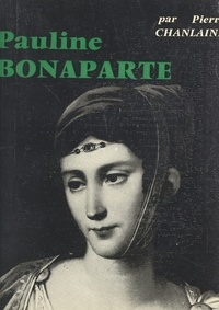 Pierre Chanlaine - Pauline Bonaparte.