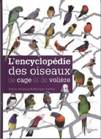 Pierre Channoy et Philippe Rocher - L'encyclopédie des oiseaux de cage et de volière.