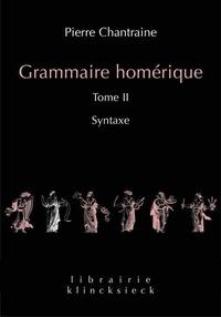 Pierre Chantraine - Grammaire homérique - Tome 2, Syntaxe.