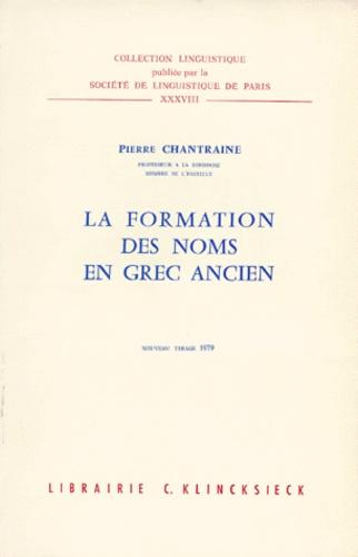 Pierre Chantraine - La Formation des noms en grec ancien.