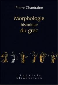 Pierre Chantraine - Morphologie historique du grec.