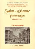 Pierre Chapelon - Saint-Etienne pittoresque.