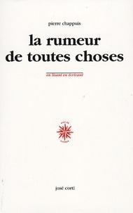 Pierre Chappuis - La rumeur de toutes choses.