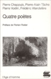 Pierre Chappuis et Pierre-Alain Tâche - Quatre poètes.
