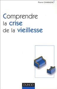 Pierre Charazac - Comprendre la crise de la vieillesse.