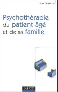 Pierre Charazac - Psychothérapie du patient âgé et de sa famille.