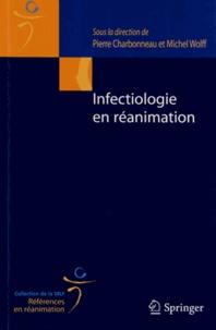 Pierre Charbonneau et Michel Wolff - Infectiologie en réanimation.