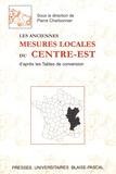Pierre Charbonnier - Les anciennes mesures locales du Centre-Est d'après les Tables de conversion.