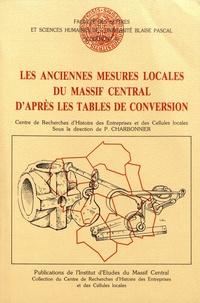 Pierre Charbonnier - Les anciennes mesures locales du Massif Central d'après les tables de conversion.