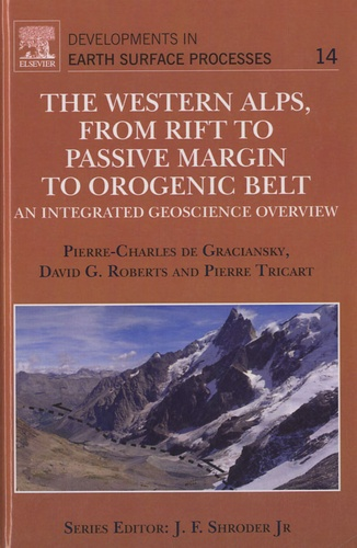 Pierre Charles de Graciansky et David G. Roberts - The Western Alps from Rift to Passive Margin to Orogenic Belt - An Integrated Geoscience Overview.