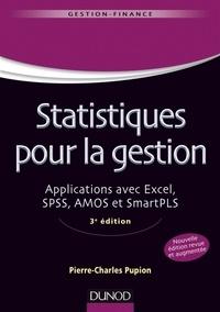 Pierre-Charles Pupion - Statistiques pour la gestion - 3e édition - Applications avec Excel, SPSS, Amos et SmartPLS.
