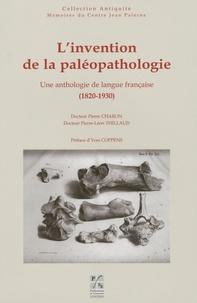 Pierre Charon et Pierre Thillaud - L'invention de la paléopathologie - Une anthologie de langue française (1820-1930).