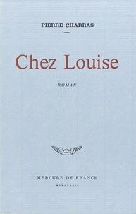 Pierre Charras - Chez Louise.