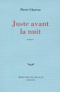 Pierre Charras - Juste avant la nuit.