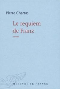 Pierre Charras - Le requiem de Franz.