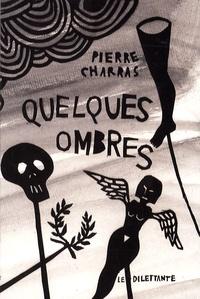 Pierre Charras - Quelques ombres.