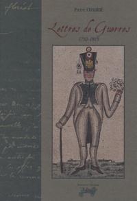 Pierre Charrié - Lettres de guerres, 1792-1815.