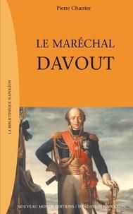 Pierre Charrier - Le maréchal Davout.